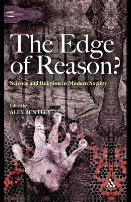 The Edge of Reason?: Science and Religion in Modern Society
