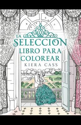 La Seleccion. Libro Para Colorear = The Selection Coloring Book
