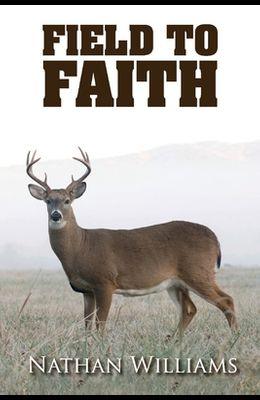 Field to Faith, Volume 1