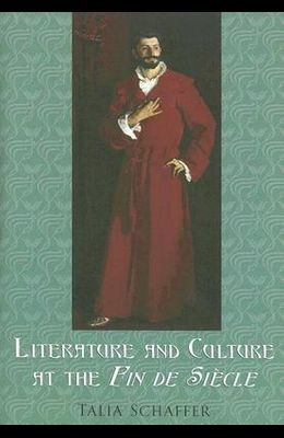 Literature and Culture at the Fin de Siècle