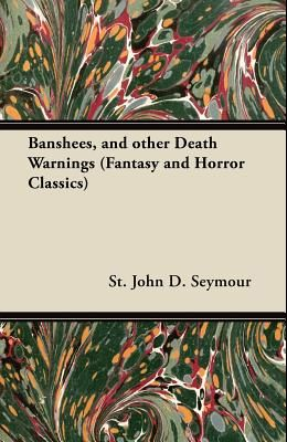 Banshees, and Other Death Warnings (Fantasy and Horror Classics)