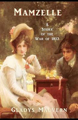 Mamzelle - A Story of the War of 1812