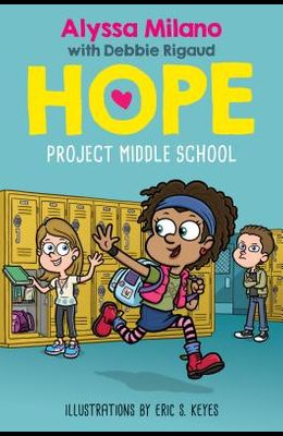 Project Middle School (Alyssa Milano's Hope #1), Volume 1
