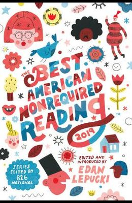 The Best American Nonrequired Reading 2019