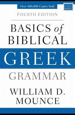 Basics of Biblical Greek Grammar: Fourth Edition