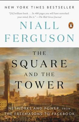 The Square and the Tower: Networks and Power, from the Freemasons to Facebook