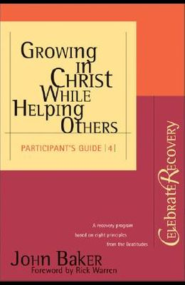 Growing in Christ While Helping Others Participant's Guide #4