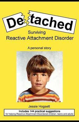 Detached: Surviving Reactive Attachment Disorder