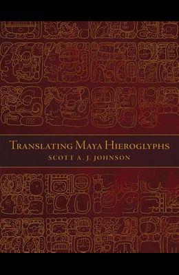 Translating Maya Hieroglyphs