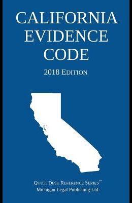 California Evidence Code; 2018 Edition