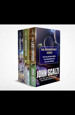 Interdependency Boxed Set: The Collapsing Empire, the Consuming Fire, the Last Emperox