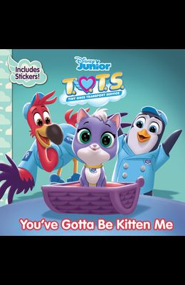 T.O.T.S. You've Gotta Be Kitten Me [With Stickers]