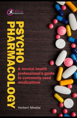 Psychopharmacology: A Mental Health Professional's Guide to Commonly Used Medications