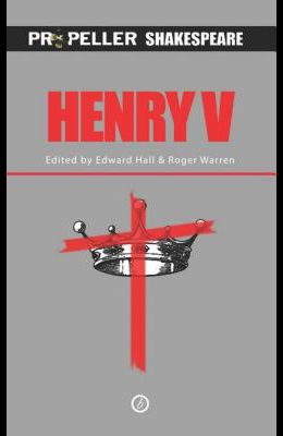 Henry V (Propeller Shakespeare): Propeller Shakespeare