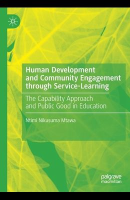 Human Development and Community Engagement Through Service-Learning: The Capability Approach and Public Good in Education