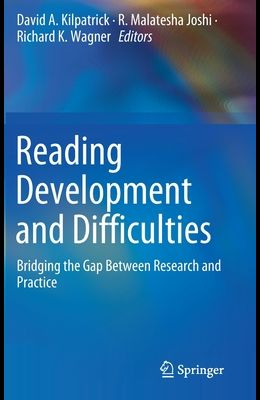 Reading Development and Difficulties: Bridging the Gap Between Research and Practice