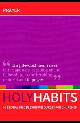 Holy Habits: Prayer