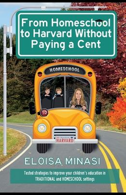 From Homeschool to Harvard Without Paying a Cent