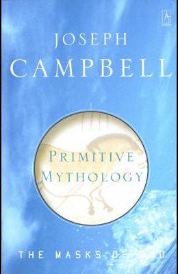 Primitive Mythology (The Masks of God)