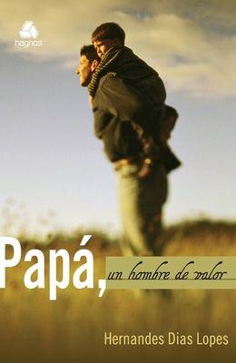 Papa, Un Hombre de Valor
