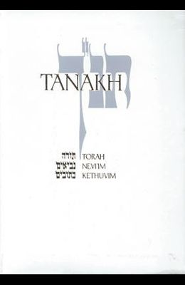 Tanakh-TK: A New Traslation of the Holy Scriptures According to the Traditional Hebrew Text