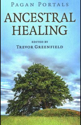 Pagan Portals - Ancestral Healing