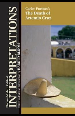 Carlos Fuentes' the Death of Artemio Cruz