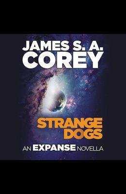 Strange Dogs Lib/E: An Expanse Novella