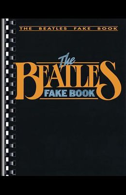 The Beatles Fake Book: C Edition