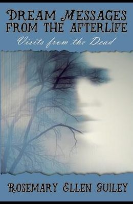 Dream Messages fom the Afterlife: Visits from the Dead
