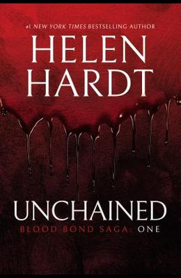 Unchained: Blood Bond: Volume 1 (Parts 1, 2 & 3)
