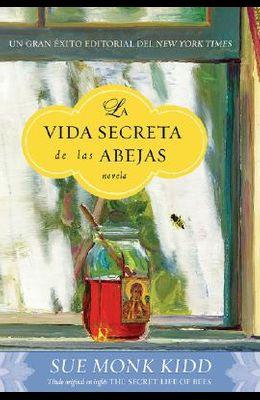 La Vida Secreta de las Abejas = Secret Life of Bees