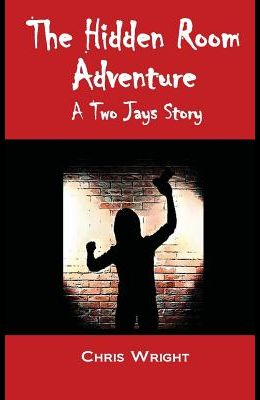 The Hidden Room Adventure: The Eighth Two Jays Story