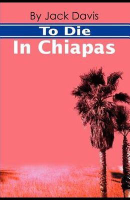 To Die in Chiapas