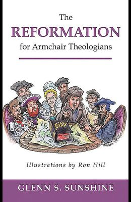 9780664228156 - The Reformation for Armchair Theologians ...