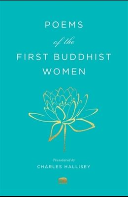 Poems of the First Buddhist Women: A Translation of the Therigatha