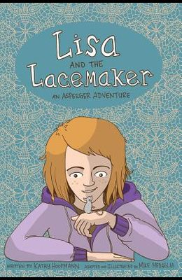 Lisa and the Lacemaker - The Graphic Novel: An Asperger Adventure