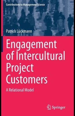 Engagement of Intercultural Project Customers: A Relational Model