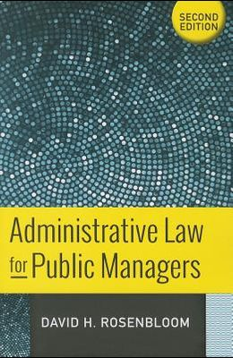 Administrative Law for Public Managers