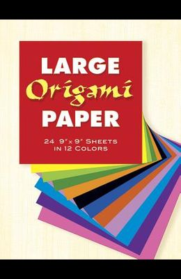 Large Origami Paper: 24 9 X 9 Sheets in 12 Colors