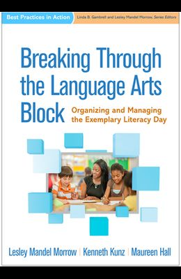 Breaking Through the Language Arts Block: Organizing and Managing the Exemplary Literacy Day