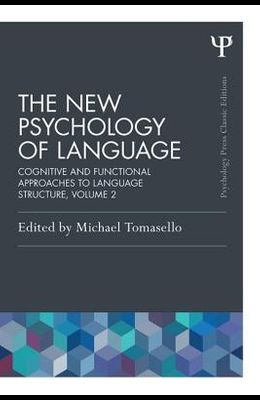 The New Psychology of Language, Volume II: Cognitive and Functional Approaches to Language Structure