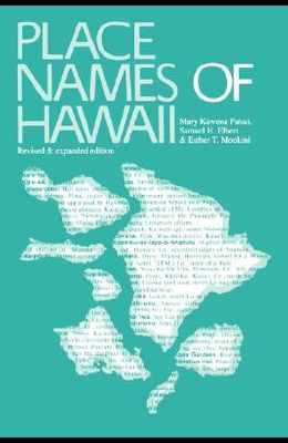 Place Names of Hawaii: Revised and Expanded Edition