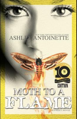 Moth to a Flame: Tenth Anniversary Edition