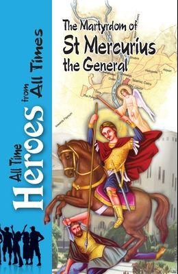 The Martyrdom Of Saint Mercurius The General