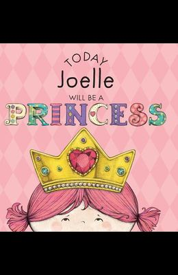 Today Joelle Will Be a Princess