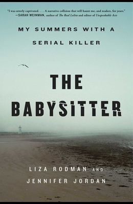 The Babysitter: My Summers with a Serial Killer