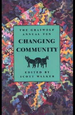 The Graywolf Annual Ten: Changing Community