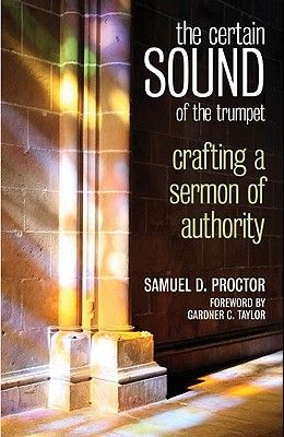 The Certain Sound of the Trumpet: Crafting a Sermon of Authority