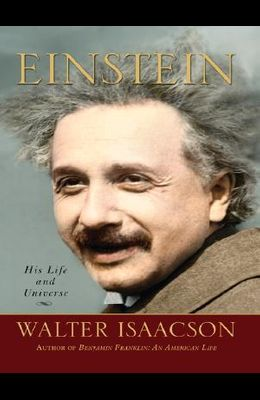 Einstein: His Life and His Universe